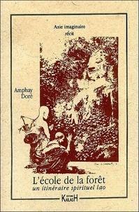 Amphay Doré - L'école de la forêt - Un itinéraire spirituel lao.