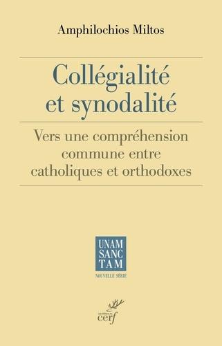 Collégialité et synodalité. Vers une compréhension commune entre catholiques et orthodoxes