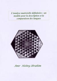 Amr Helmy - L'analyse matricielle définitoire : un modèle pour la description et la comparaison des langues.