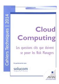AMRAE - Cloud Computing - Les questions clés que doivent se poser les Risks Managers.