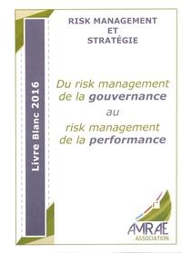 AMRAE - Du risk management de la gouvernance au risk management de la performance.