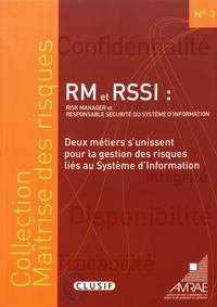 AMRAE - RM et RSSI (Risk Manager et responsable sécurité du système d'information) - Deux métiers d'unissent pour la gestion des risques liés au système d'information.