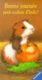 Amrei Fechner - Bonne journée, petit cochon d'Inde !.
