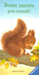 Amrei Fechner - Bonne journée, petit écureuil !.
