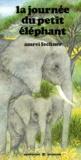 Amrei Fechner - La Journée du petit éléphant.