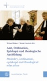 Amt, Ordination, Episkopé und theologische Ausbildung // Ministry, episkopé and theological education.