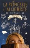 Amy Alward - La princesse et l'alchimiste Tome 1 : A la recherche de l'élixir interdit.