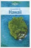 Amy Balfour et Sara Benson - L'essentiel de Hawaii.