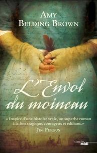 Amy Belding Brown et Cindy Colin Kapen - Romans  : L'Envol du moineau.