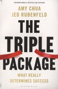Amy Chua - The Triple Package - What Really Determines Success.