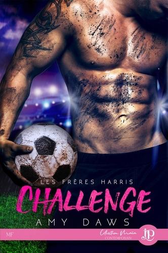 Amy Daws - Les frères Harris Tome 1 : Challenge.
