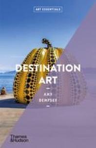 Amy Dempsey - Destination Art (Art Essentials) /anglais.