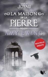 Amy Ewing - COLLECTION R  : Le Joyau - La Maison de la Pierre - Nouvelle inédite.