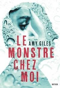 Amy Giles - Le monstre chez moi.