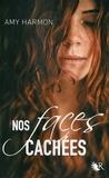 Amy Harmon et Madeleine Nasalik - Nos faces cachées.