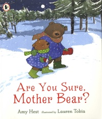 Amy Hest et Lauren Tobia - Are You Sure, Mother Bear?.