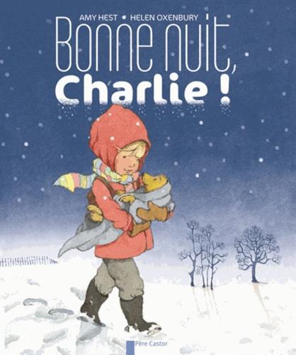 Amy Hest et Helen Oxenbury - Bonne nuit, Charlie !.