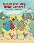 Amy Hest et Jill Barton - En route pour l'école, Bébé canard !.