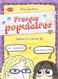 Amy Ignatow - Presque populaires Tome 1 : Journal à 4 mains de Léa Goldblatt et Julie Graham-Chang.