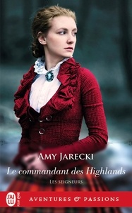 Amy Jarecki - Les seigneurs  : Le commandant des Highlands.