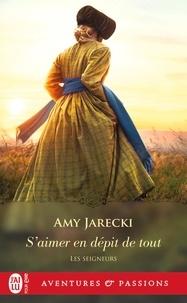 Amy Jarecki - Les seigneurs Tome 5 : S'aimer en dépit de tout.