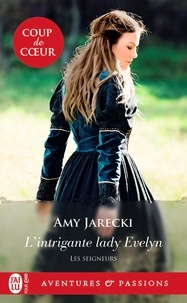 Amy Jarecki - Les seigneurs Tome 6 : L'intrigante lady Evelyn.