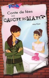 Amy Kaye - Conte de fées ou cauchemar ?.