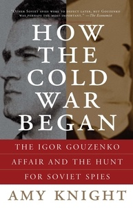 Amy Knight - How the Cold War Began.