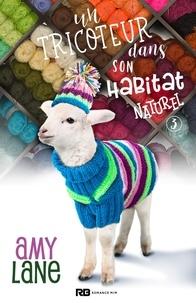 Amy Lane - Les tricots de l'amour Tome 3 : Un tricoteur dans son habitat naturel.
