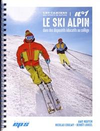 Amy Nguyen et Nicolas Coulmy - Le ski alpin dans des dispositifs éducatifs au collège.