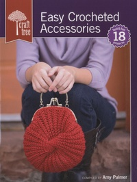 Amy Palmer - Easy Crocheted Accessories.