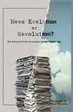 Amy Reynolds et Andrea Miller - News Evolution or Revolution? - The Future of Print Journalism in the Digital Age.