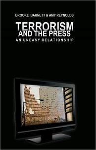 Amy Reynolds et Brooke Barnett - Terrorism and the Press - An Uneasy Relationship.