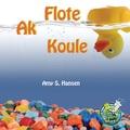 Amy S. Hansen et Maude Heurtelou - Flote Ak Koule / Floating and Sinking - Amy S. Hansen.