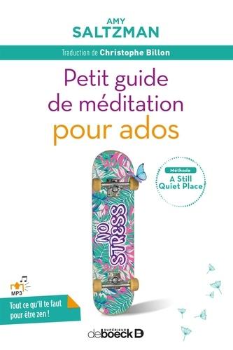 Amy Saltzman - Petit guide de méditation pour ados.