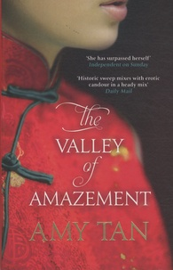 Amy Tan - The Valley of Amazement.