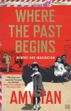 Amy Tan - Where the Past Begins - Memory and Imagination.