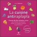 Amy Webster - La cuisine antiraplapla - Automne Hiver - Carnet de 60 recettes crues pour renforcer son immunité, booster son énergie et améliorer ses performances.