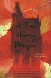 Amy Wilson - A Far Away Magic.