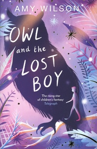 Amy Wilson - Owl and the Lost Boy.