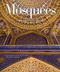 Amyn Aga Khan et Leyla Uluhanli - Mosquées - Splendeurs de l'Islam.