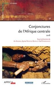 An Ansoms et Aymar Nyenyezi Bisoka - Cahiers africains : Afrika Studies N° 92/2018 : Conjonctures de l'Afrique centrale.
