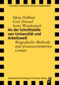 An der Schnittstelle von Universität und Arbeitswelt - Biografische Methode und prozessorientiertes Lernen.