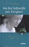 An der Schwelle zur Ewigkeit - Spuren des Lebens in Zeiten der Trauer.