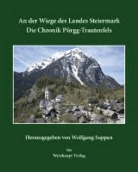 An der Wiege des Landes Steiermark - Die Chronik Pürgg-Trautenfels.
