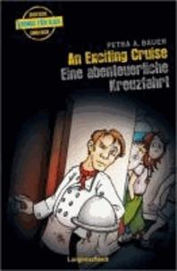 An Exciting Cruise - Eine abenteuerliche Kreuzfahrt.