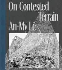An-My Lê - On contested terrain.