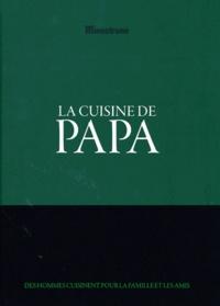 An Olaerts - La cuisine de Papa - Des hommes cuisinent pour la famille et les amis.