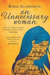 Rabih Alameddine - An Unnecessary Woman.