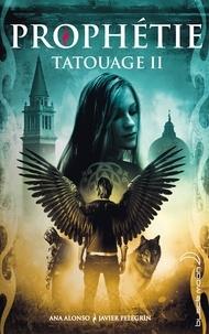Ana Alonso et Javier Pelegrin - Tatouage - Tome 2 - Prophétie.